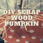 DIY Scrap Wood Pumpkin