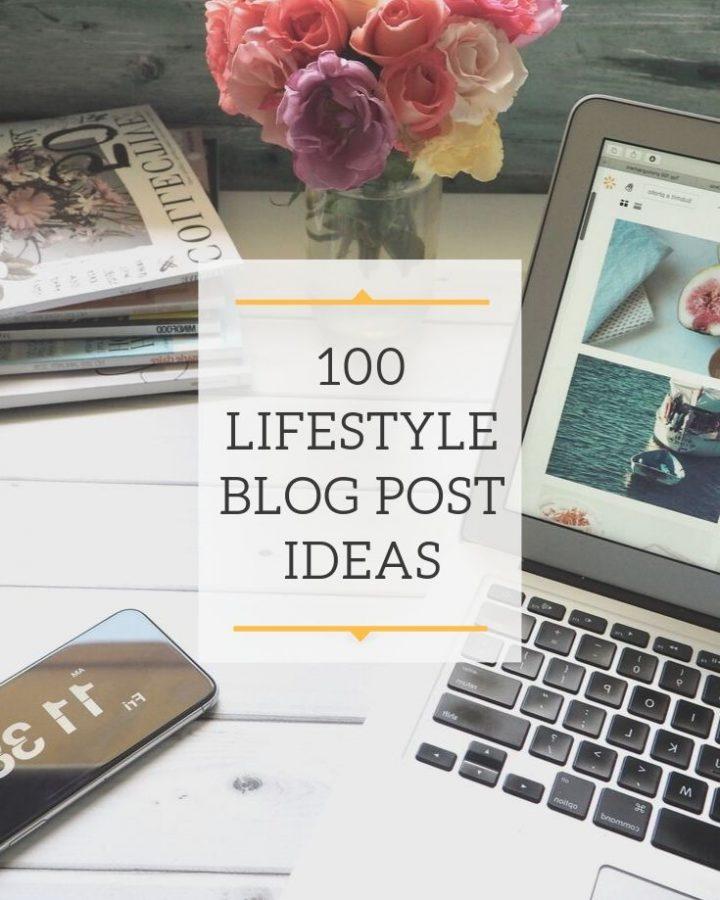 100 Lifestyle Blog Post Ideas