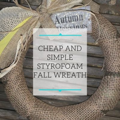 Cheap and Simple Styrofoam Fall Wreath
