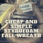 Cheap and Simple Styrofoam Fall Wreath