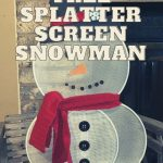 Dollar Tree Splatter Screen Snowman