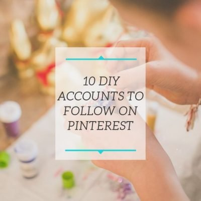 10 DIY Accounts to Follow on Pinterest
