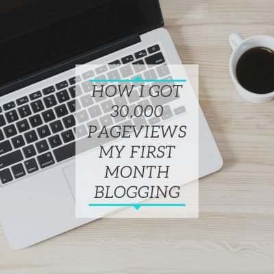 How I got 30,000 Pageviews My First Month Blogging
