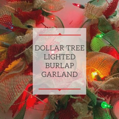 Dollar Tree Lighted Burlap Garland