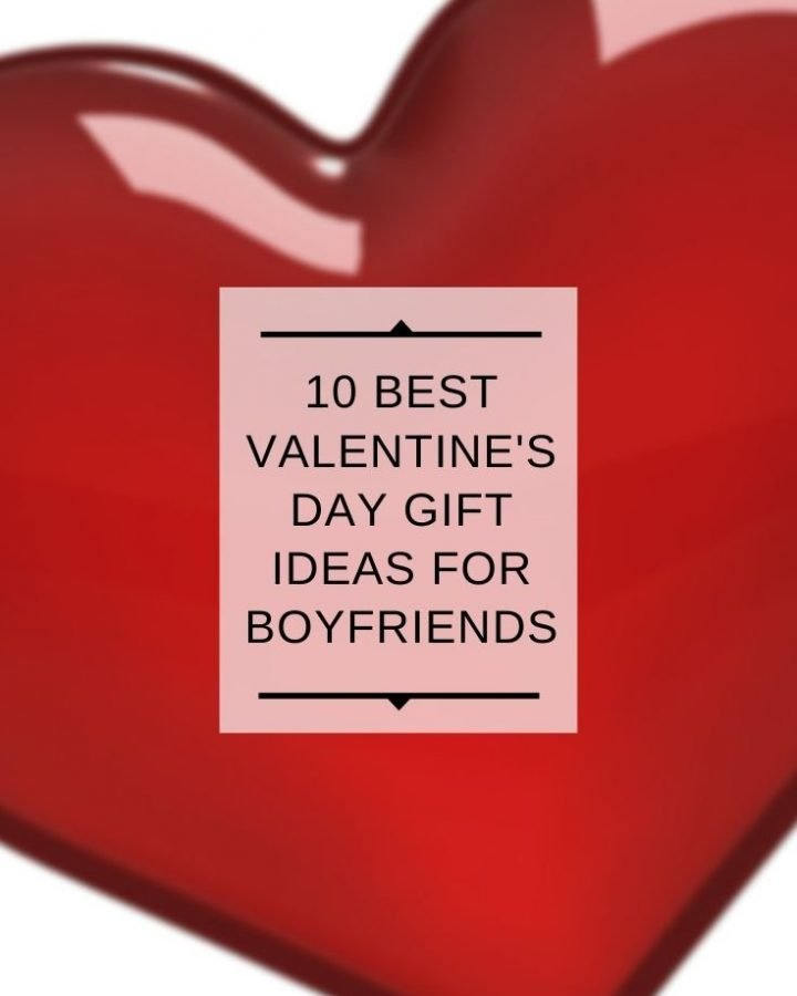 10 Best Valentine's Day Gift Ideas for Boyfriends