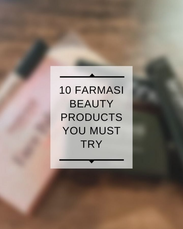 10 Farmasi Beauty Products You Must Try