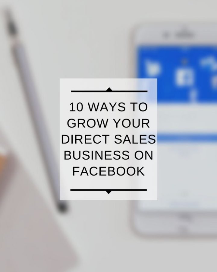 10 Ways to grow your direct sales business on facebook