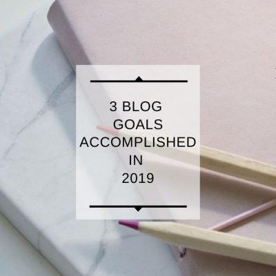 3 Blog Goals Accomplished in 2019