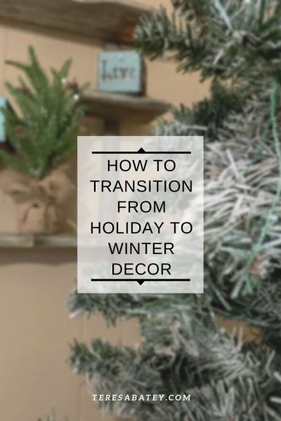 How to transition from Holiday to Winter Decor
