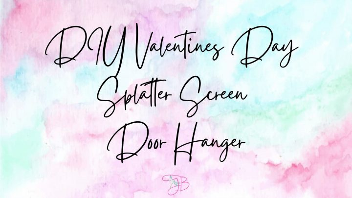 DIY Valentines Day Splatter Screen Door Hanger