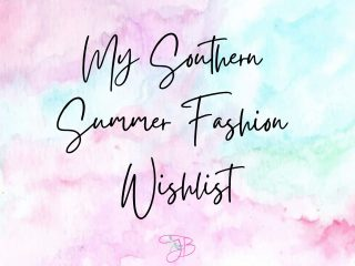 My Southern Summer Fashion Wishlist