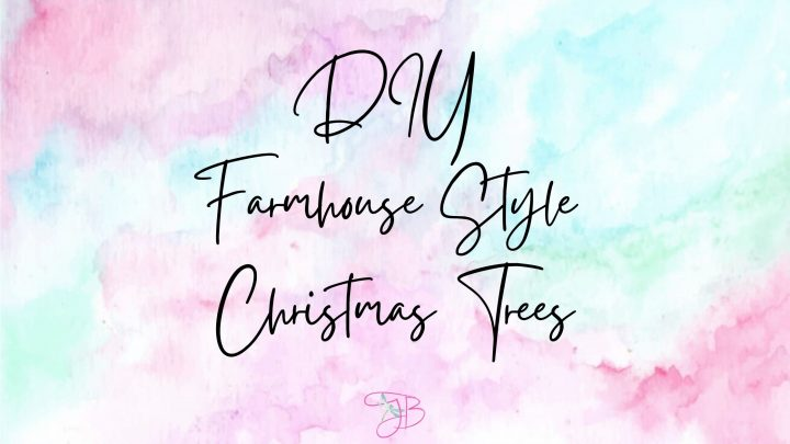 DIY Farmhouse Style Christmas Trees
