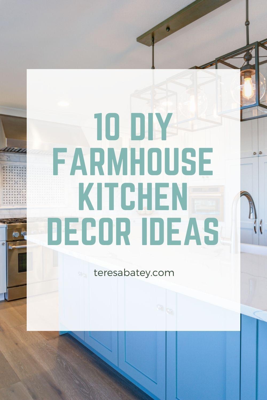 10 DIY Farmhouse Kitchen Decor Ideas