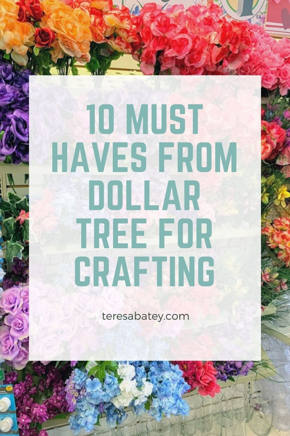 10 Must Haves From Dollar Tree For Crafting
