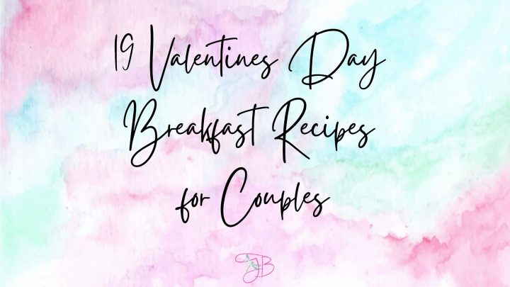 19 Valentines Day Breakfast Recipes for Couples
