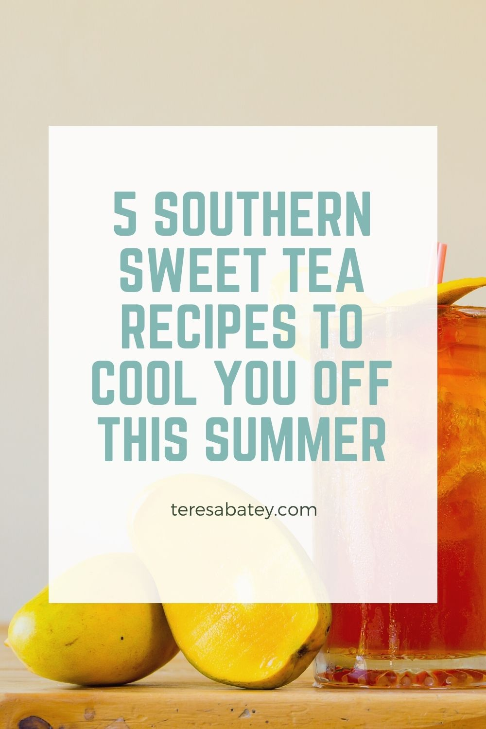5 Southern Sweet Tea Recipes To Cool You Off This Summer