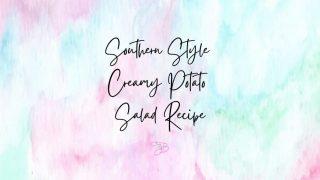 Southern Style Creamy Potato Salad Recipe