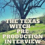 The Texas Witch - Pre Production Interview