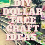 DIY Dollar Tree Craft Ideas