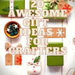 20 Awesome Gift Ideas For Crafters